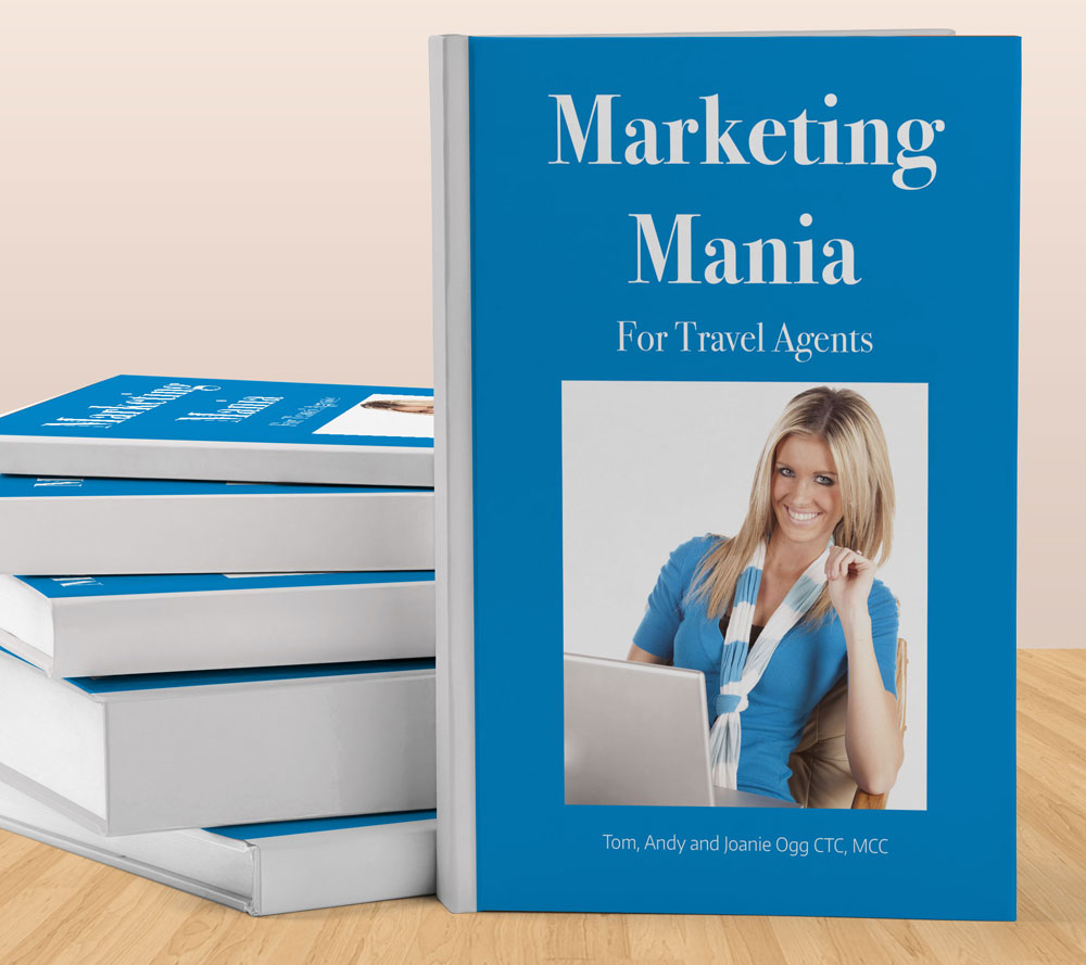 Travel Agents Host Agency: Marketing Mania For Travel Agents - 2018 Edition