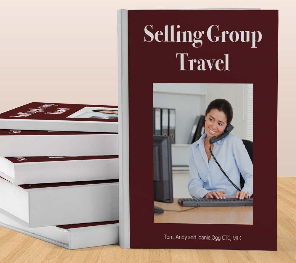 Travel Agents Host Agency: Selling Group Travel - 2018 Edition