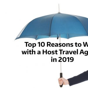 Here are 10 Reasons as to why working with a Host Travel Agency could be the right fit for you as a Travel Professional in 2019