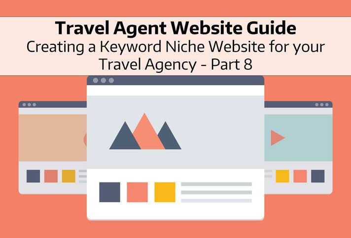 Looking to get your Travel Agency Website up and running? Learn more about Niche based Websites in this information and educational series