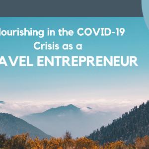 Flourishing in the COVID-19 Crisis as a Travel Entrepreneur